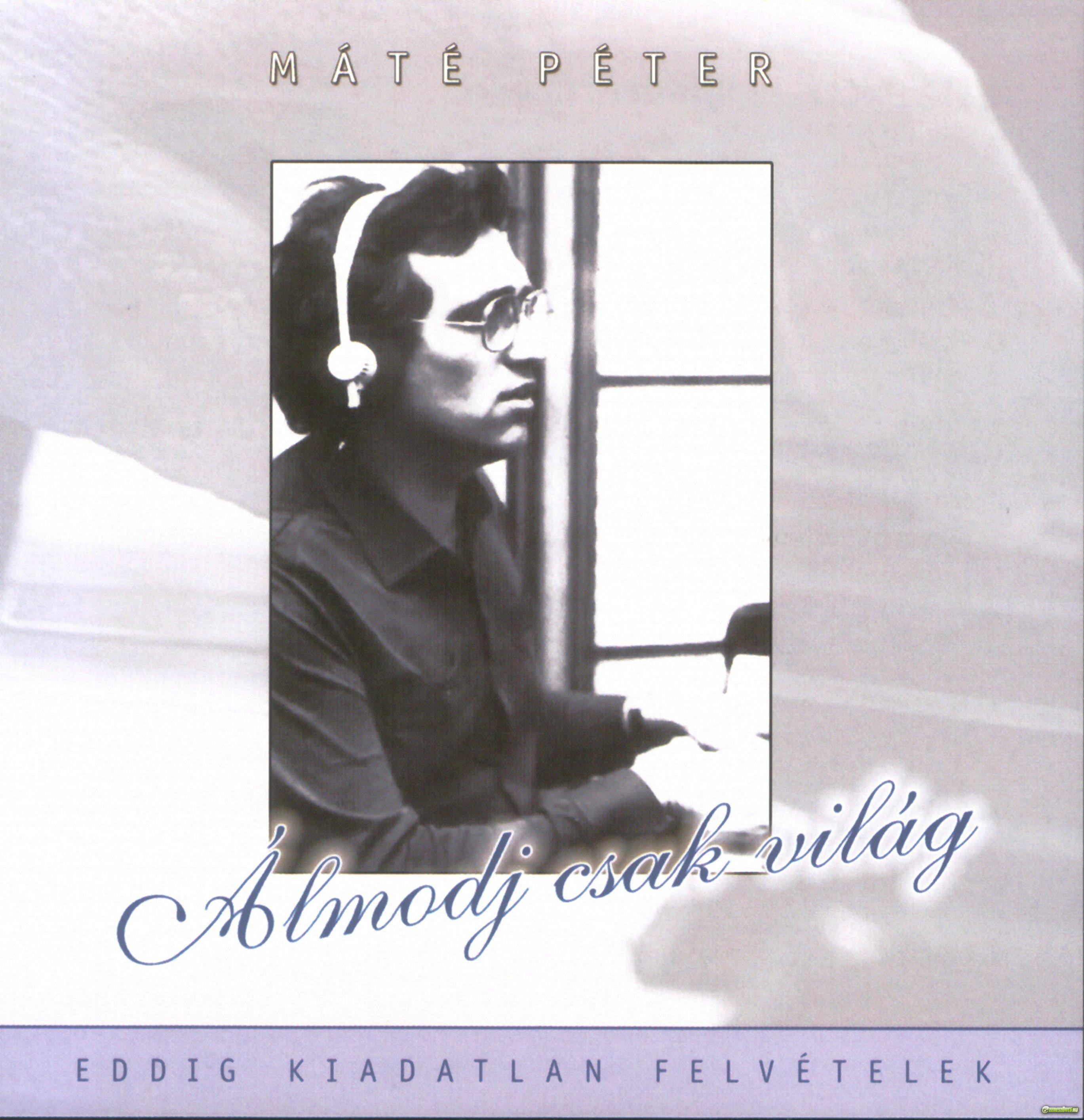 Máté Péter Álmodj csak világ