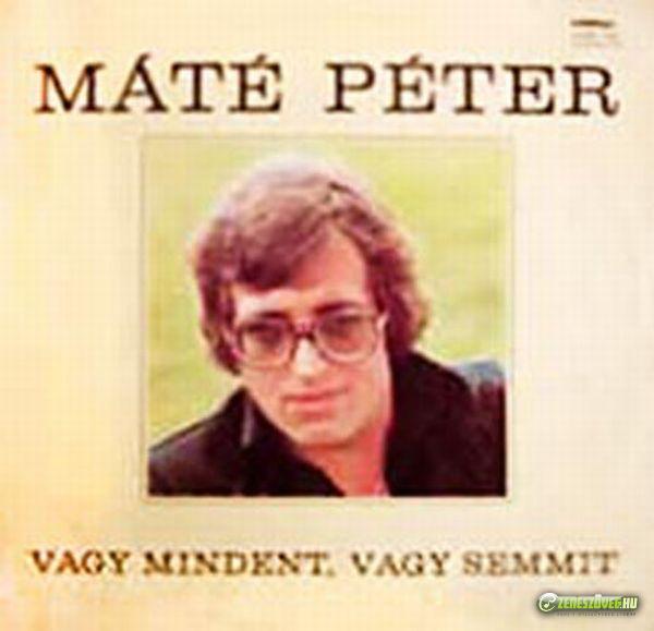 Máté Péter Vagy mindent, vagy semmit