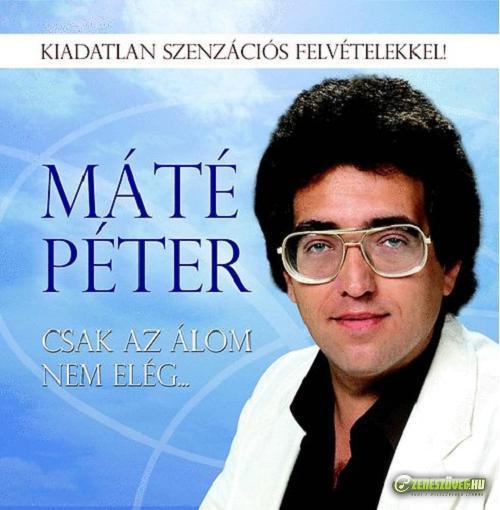 Máté Péter Csak az álom nem elég