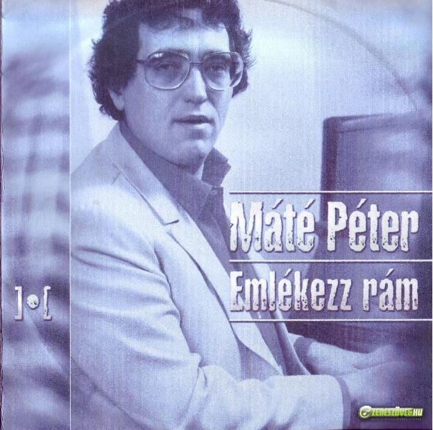 Máté Péter Emlékezz rám