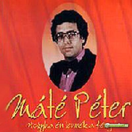 Máté Péter Hogyha én lennék a fény
