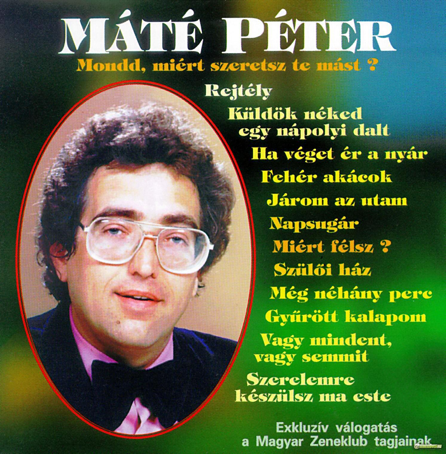 Máté Péter Mondd, miért szeretsz te mást?