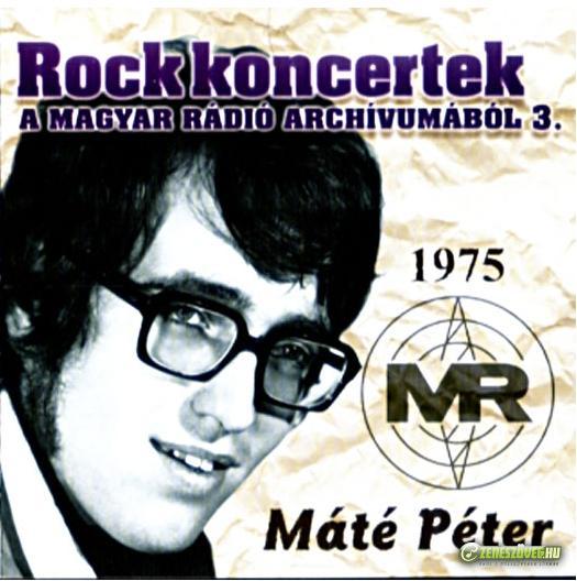 Máté Péter Rockoncertek a Magyar Rádió  archivumából 3.