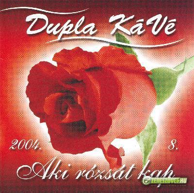 Dupla KáVé Aki rózsát kap
