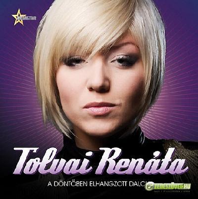 Tolvai Renáta A döntőben elhagzott dalok