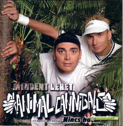 Animal Cannibals Nincs határ