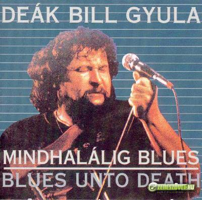 Deák Bill Gyula Mindhalálig blues